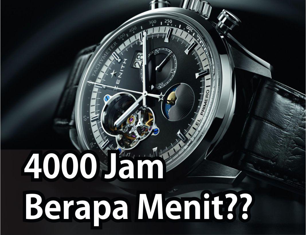 4000 Jam Berapa Menit